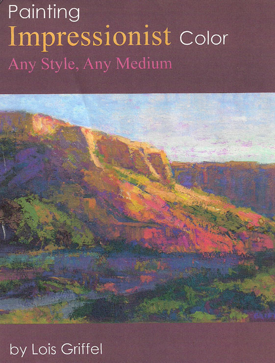 """Painting Impressionist Color - Any Style, Any Medium"" by Lois Griffel"