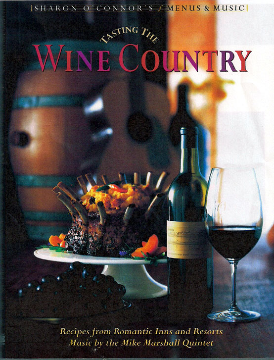 "Sharon O'Connor's Cookbook: ""Tasting the Wine Country"""
